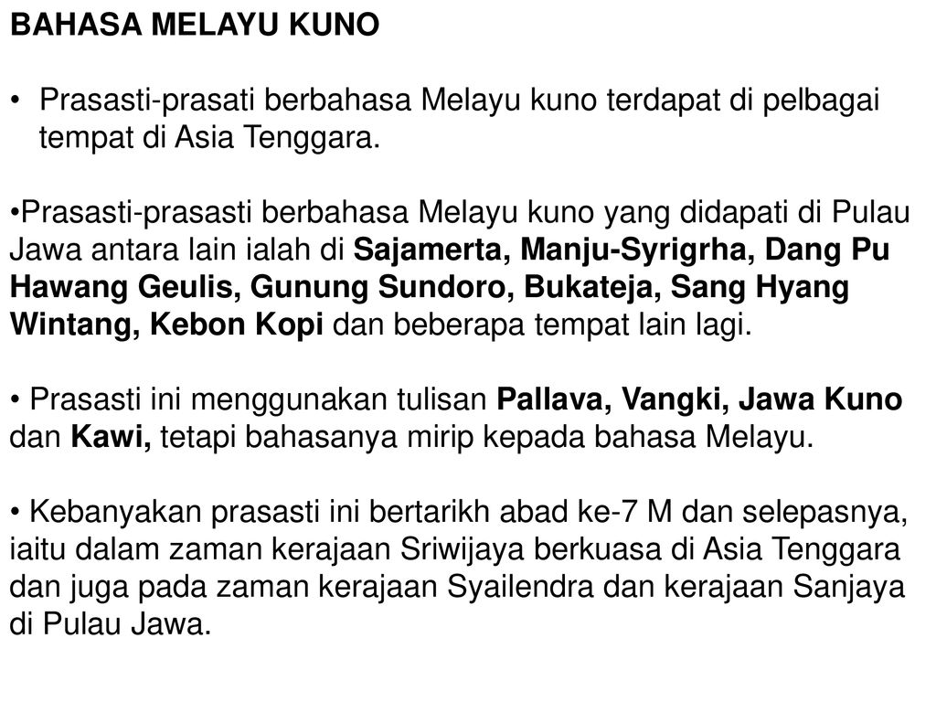 Bahasa Melayu Kuno Prasasti Prasati Berbahasa Melayu Kuno Terdapat Di Pelbagai Tempat Di Asia Tenggara Prasasti Prasasti Berbahasa Melayu Kuno Yang Didapati Ppt Download