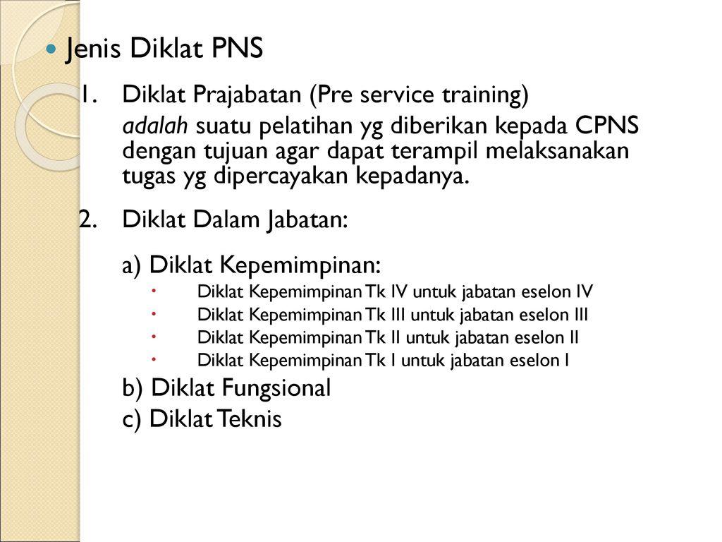 Jenis+Diklat+PNS+1.+Diklat+Prajabatan+%28Pre+service+training%29 - Jenis Jenis Diklat Teknis Pns