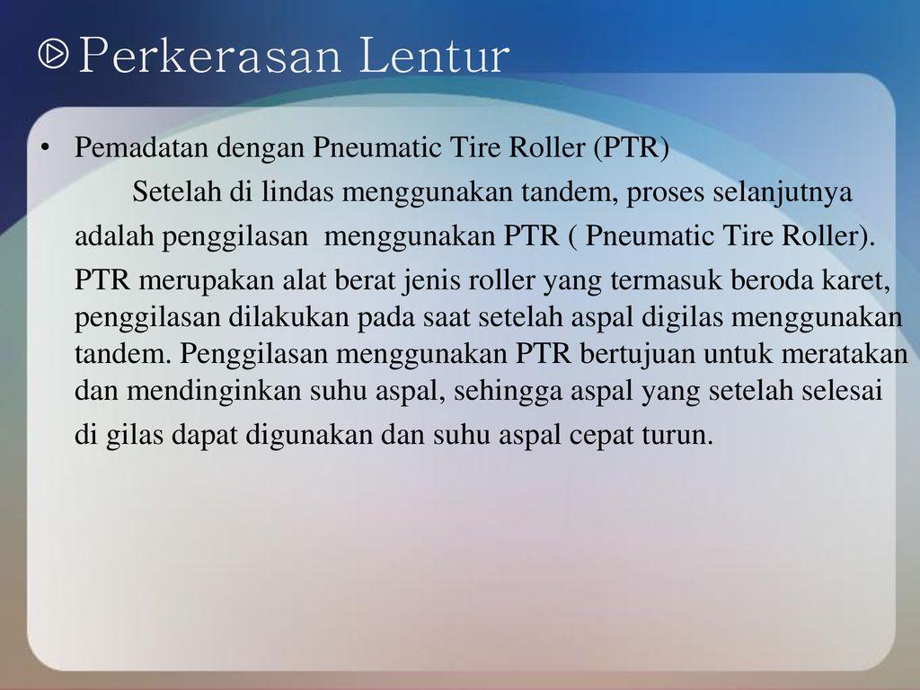Perkerasan+Lentur+Pemadatan+dengan+Pneumatic+Tire+Roller+%28PTR%29 - Berat Jenis Aspal Ac Bc