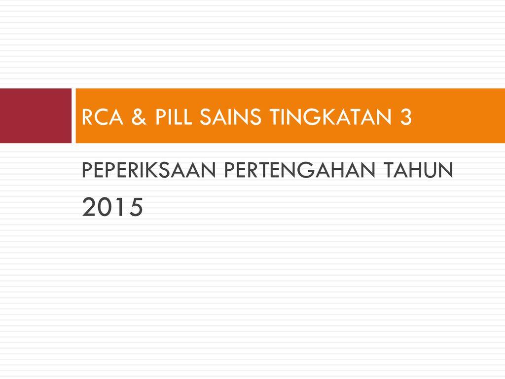 Rca Pill Sains Tingkatan 3 Ppt Download