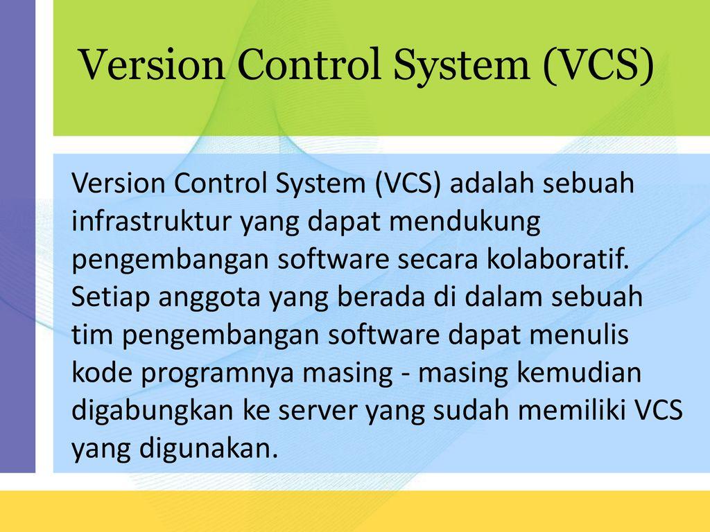 Version Control System (VCS) Pertemuan ppt download