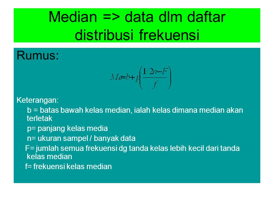 Median => data dlm daftar distribusi frekuensi