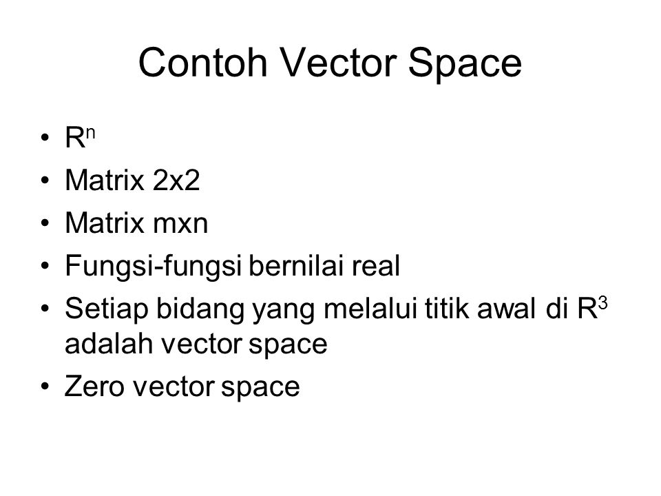Contoh Vector Space Rn Matrix 2x2 Matrix mxn