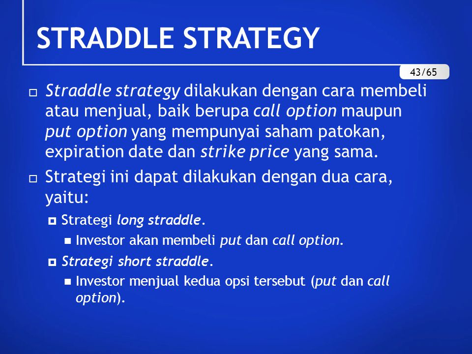 STRADDLE STRATEGY 43/65.