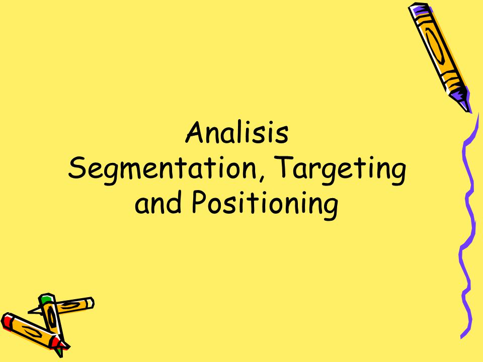 Analisis Segmentation, Targeting and Positioning