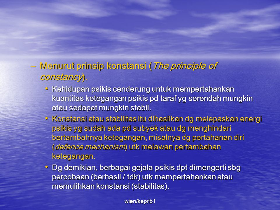 Menurut prinsip konstansi (The principle of constancy).