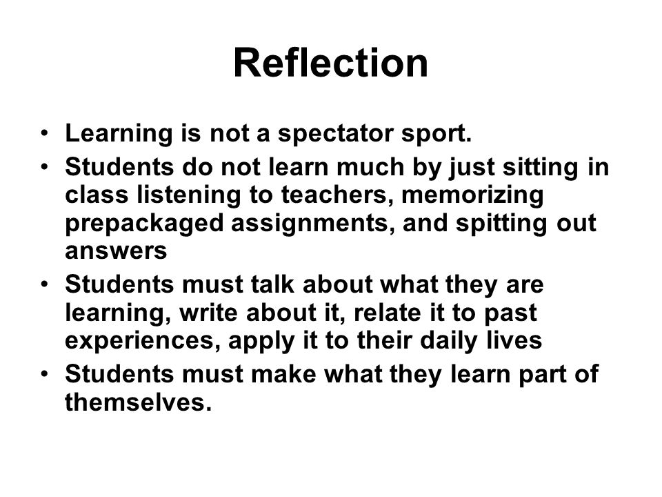 Reflection Learning is not a spectator sport.