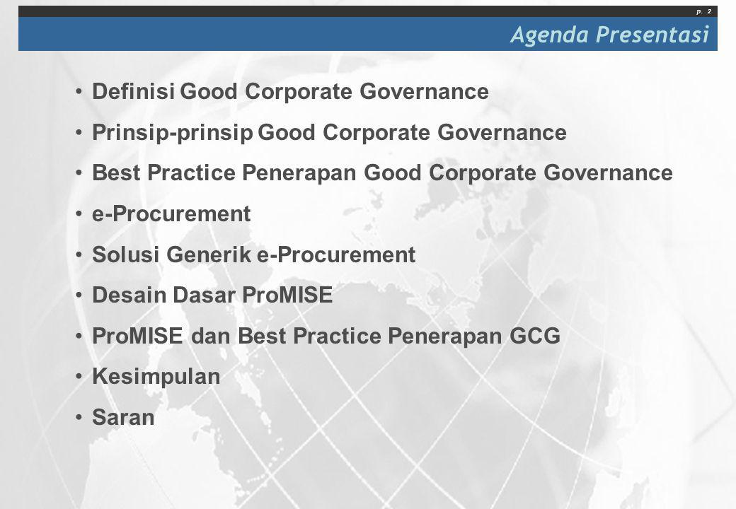 Agenda Presentasi Definisi Good Corporate Governance. Prinsip-prinsip Good Corporate Governance. Best Practice Penerapan Good Corporate Governance.