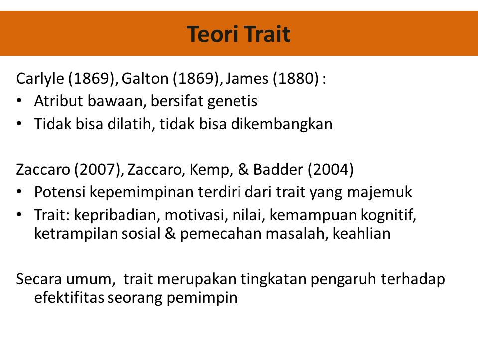 Teori Trait Carlyle (1869), Galton (1869), James (1880) :