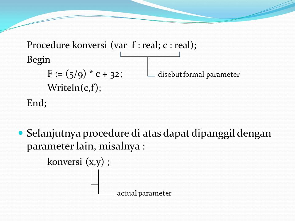 Procedure konversi (var f : real; c : real);