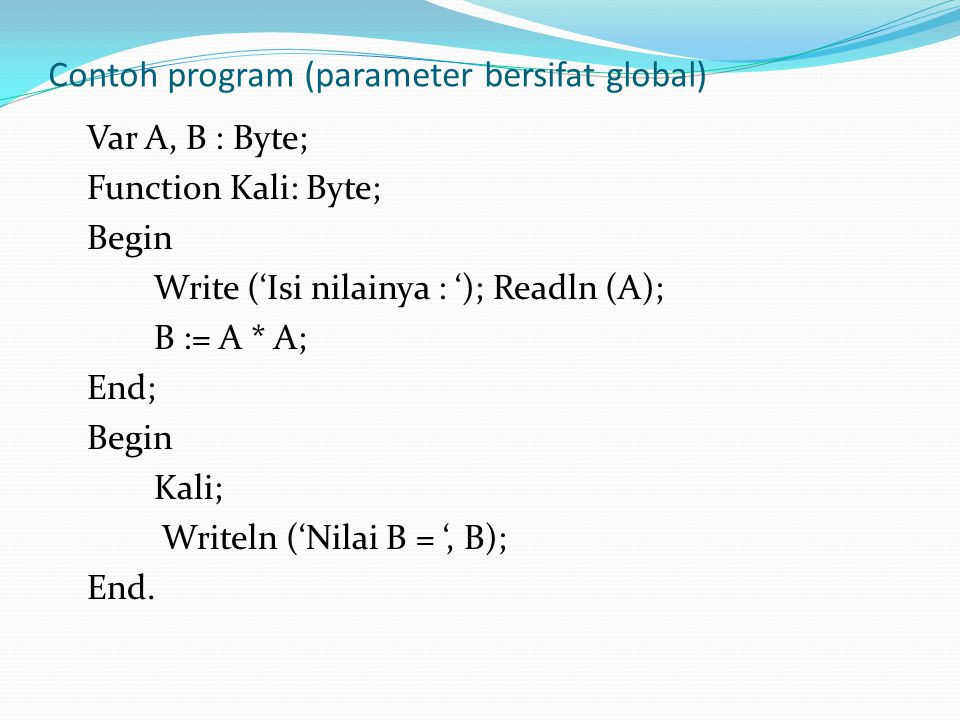 Contoh program (parameter bersifat global)