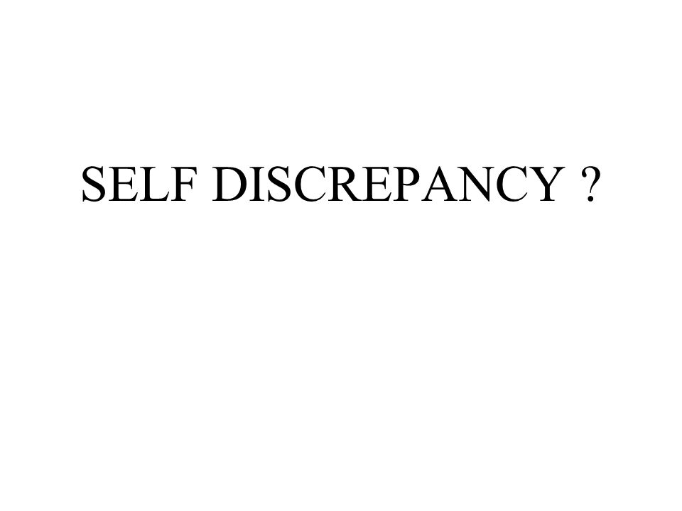 SELF DISCREPANCY