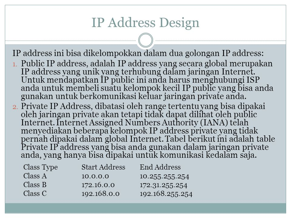 IP Address Design IP address ini bisa dikelompokkan dalam dua golongan IP address: