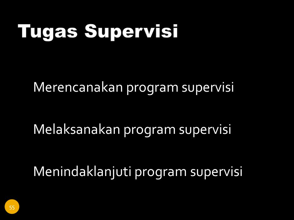 Tugas Supervisi Merencanakan program supervisi