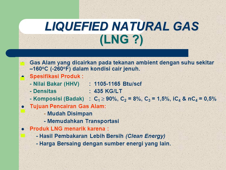 LIQUEFIED NATURAL GAS (LNG )