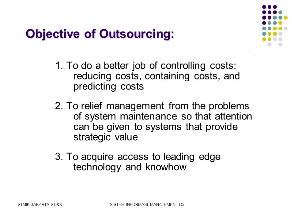Objective of Outsourcing: