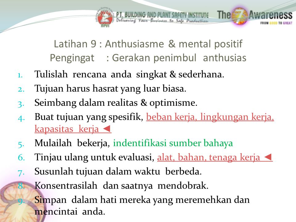 Latihan 9 : Anthusiasme & mental positif Pengingat : Gerakan penimbul anthusias