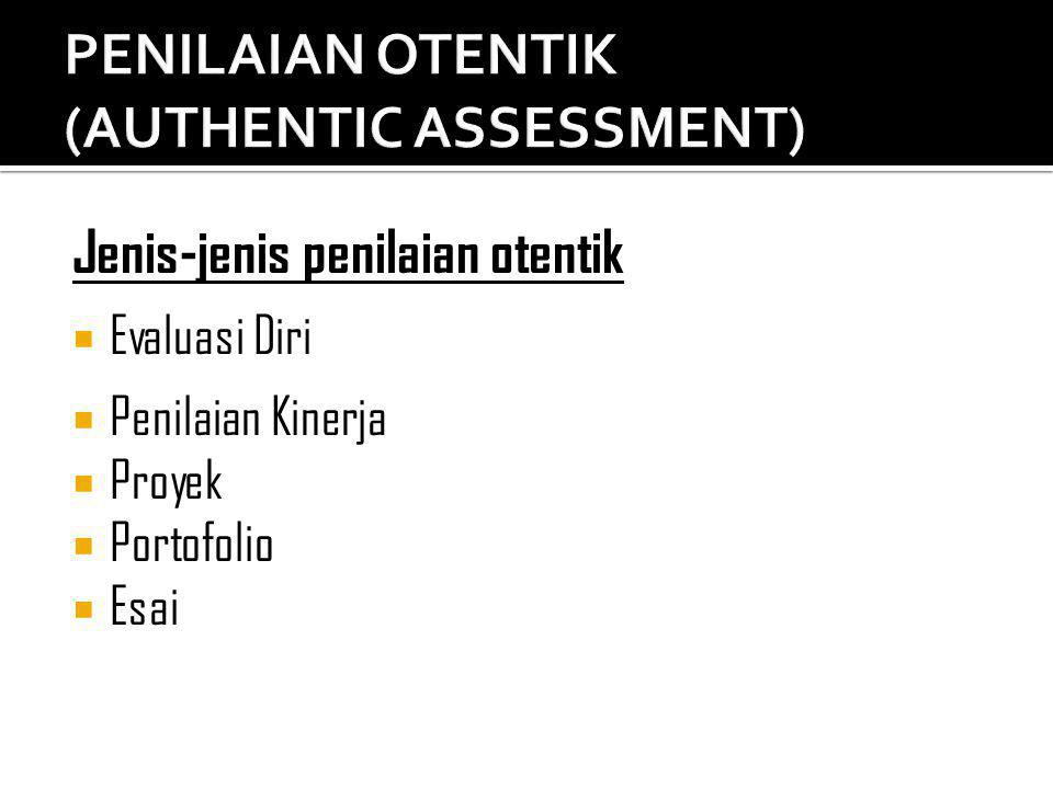 PENILAIAN OTENTIK (AUTHENTIC ASSESSMENT)