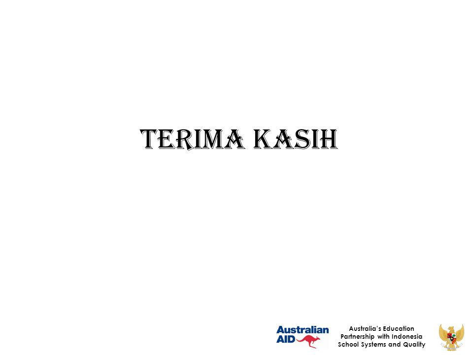 TERIMA KASIH Australia's Education Partnership with Indonesia