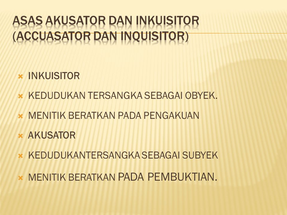 ASAS AKUSATOR DAN INKUISITOR (ACCUASaTOR DAN INQUISITOR)