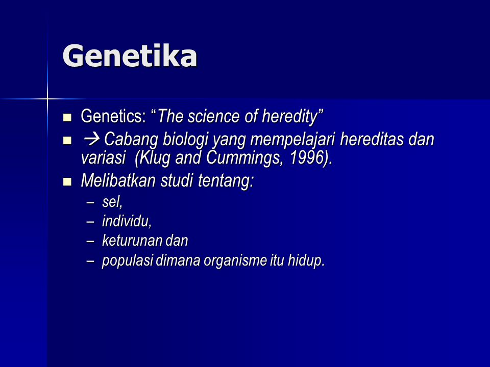 Genetika Genetics: The science of heredity