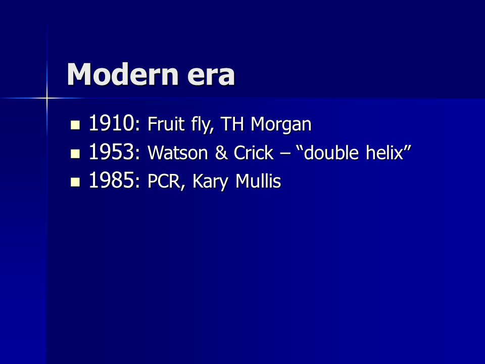 Modern era 1910: Fruit fly, TH Morgan