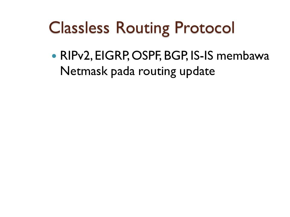 Classless Routing Protocol