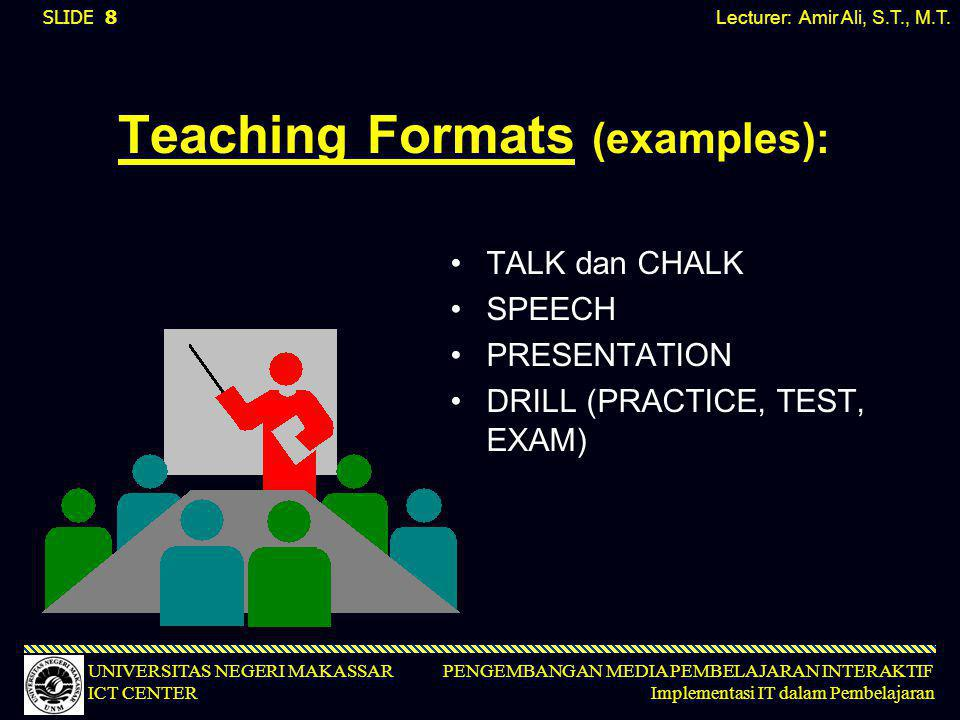 Teaching Formats (examples):