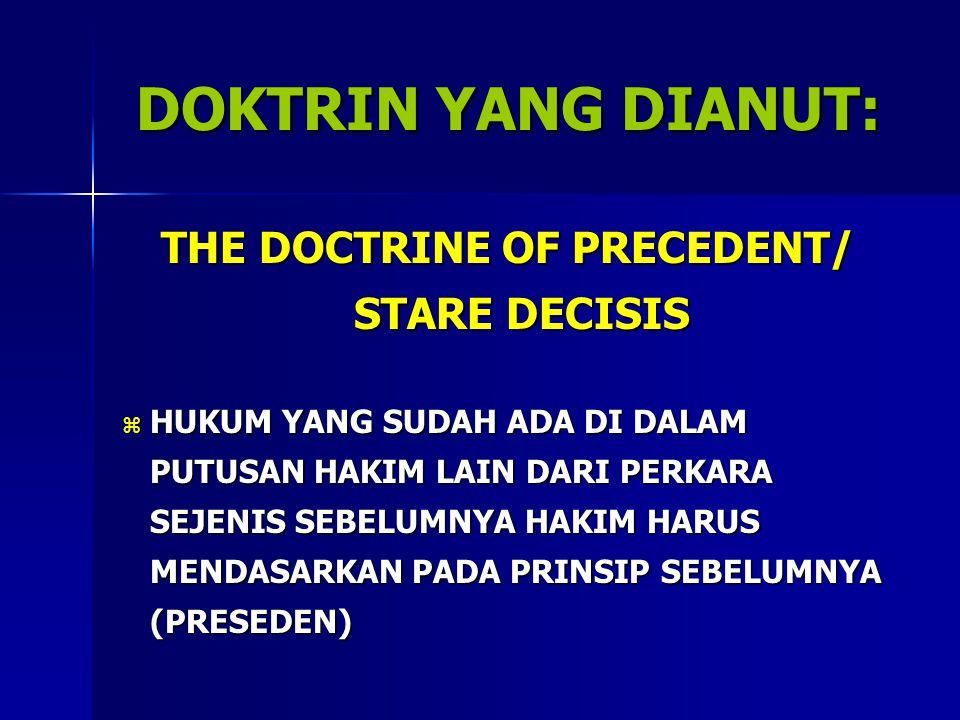 THE DOCTRINE OF PRECEDENT/ STARE DECISIS
