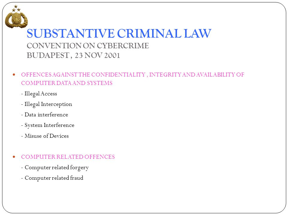 SUBSTANTIVE CRIMINAL LAW CONVENTION ON CYBERCRIME BUDAPEST , 23 NOV 2001