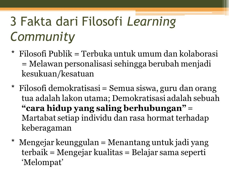 3 Fakta dari Filosofi Learning Community