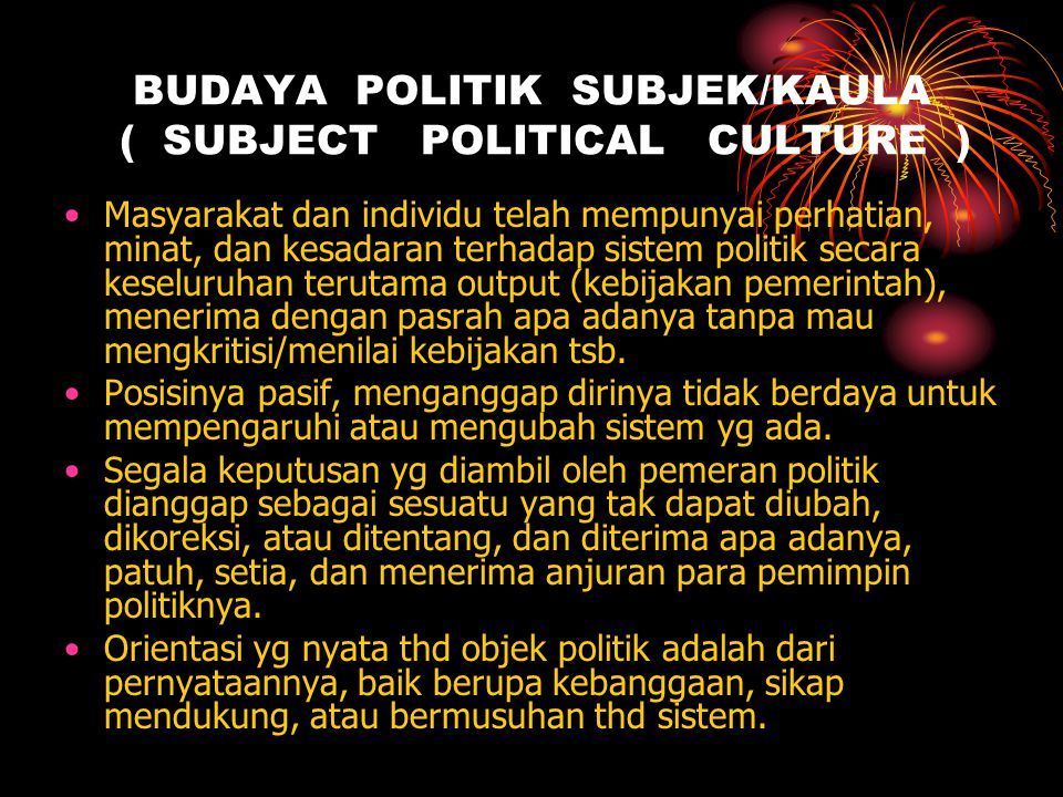 BUDAYA POLITIK SUBJEK/KAULA ( SUBJECT POLITICAL CULTURE )