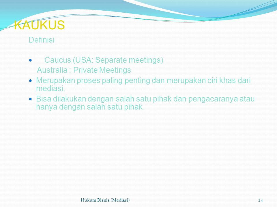KAUKUS Definisi Caucus (USA: Separate meetings)