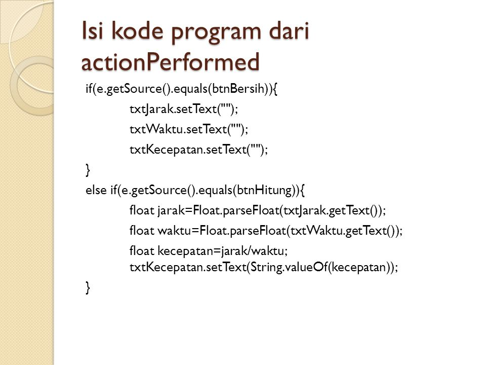 Isi kode program dari actionPerformed