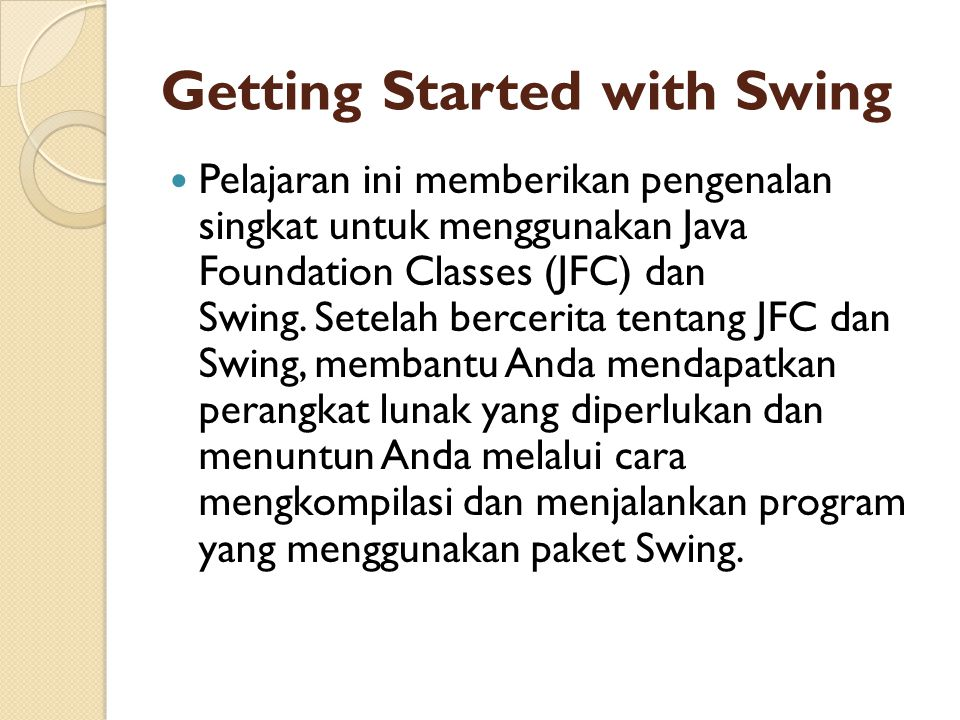 Getting Started with Swing