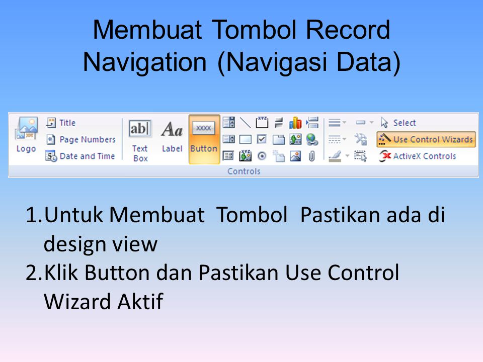 Membuat Tombol Record Navigation (Navigasi Data)