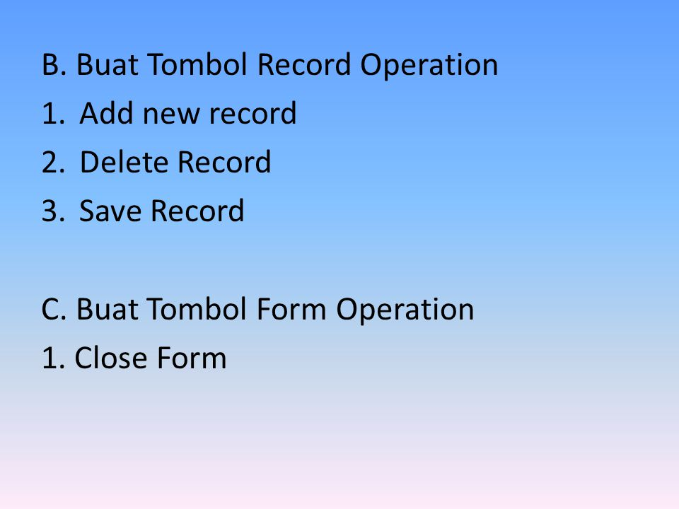 B. Buat Tombol Record Operation