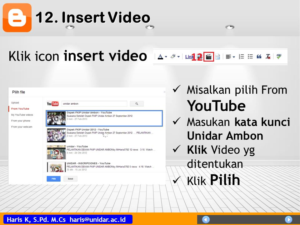 12. Insert Video Klik icon insert video Misalkan pilih From YouTube