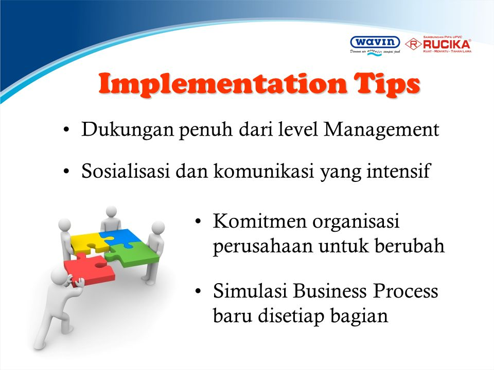 Implementation Tips Dukungan penuh dari level Management