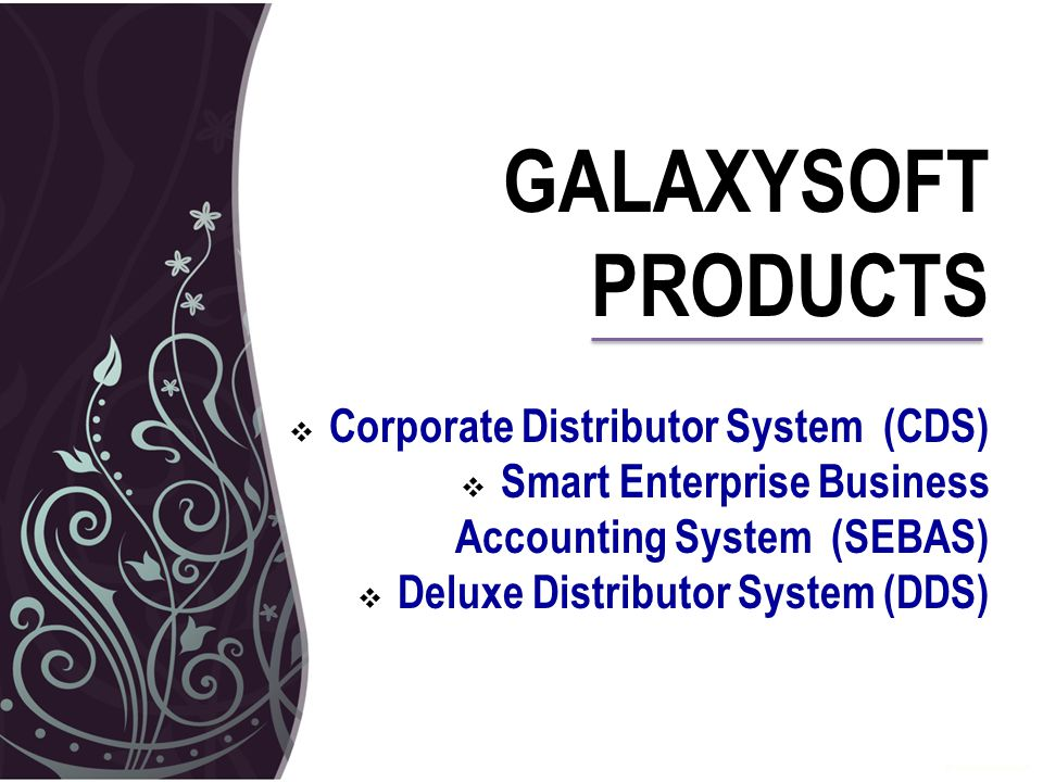 GALAXYSOFT PRODUCTS Corporate Distributor System (CDS)