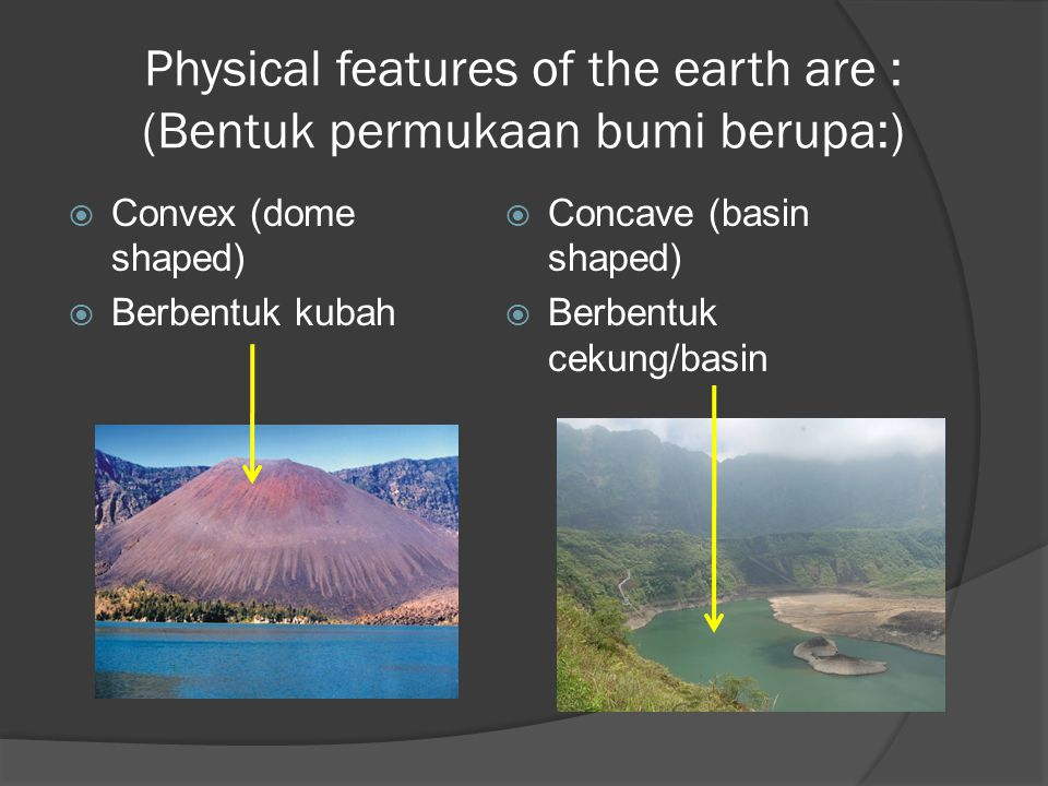 Physical features of the earth are : (Bentuk permukaan bumi berupa:)
