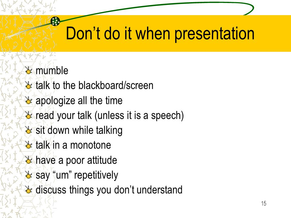 Don't do it when presentation