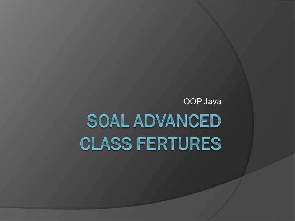 soal Advanced class Fertures