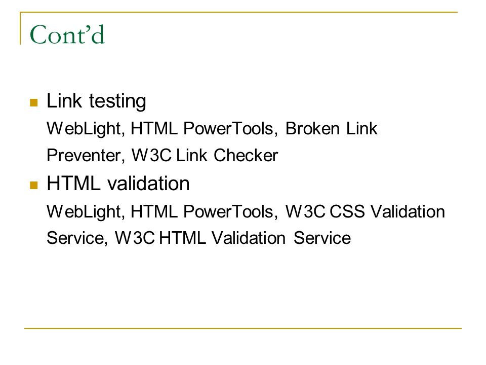 Cont'd Link testing HTML validation