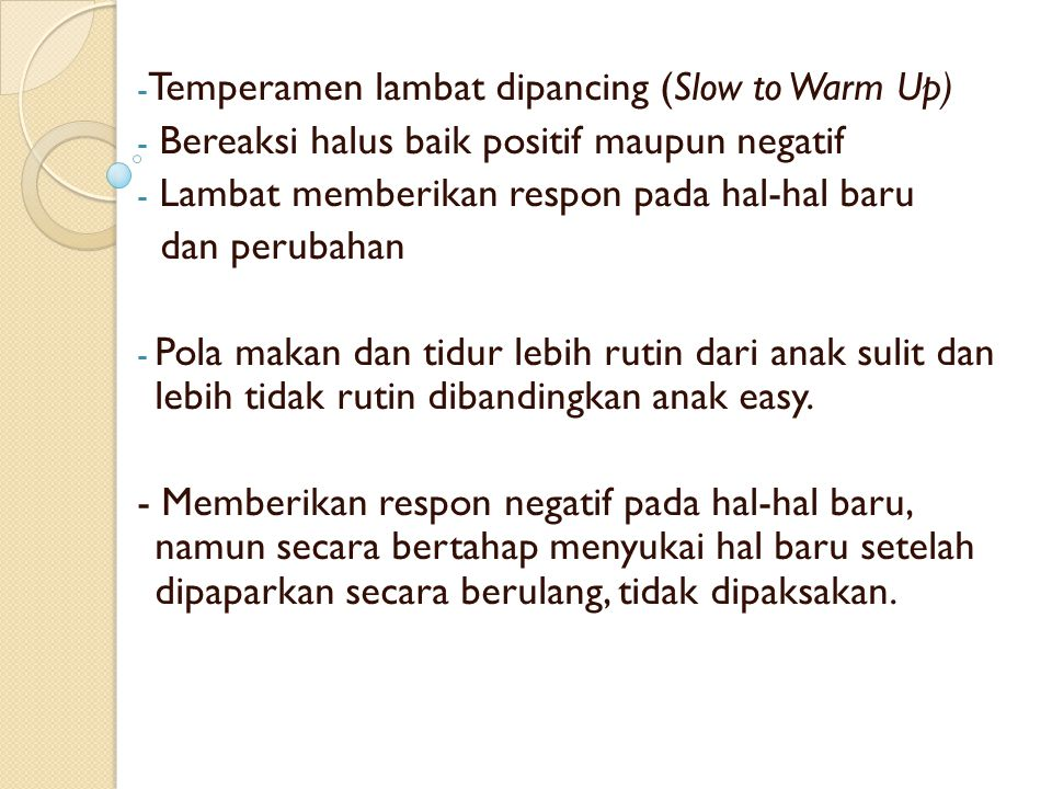 Temperamen lambat dipancing (Slow to Warm Up)