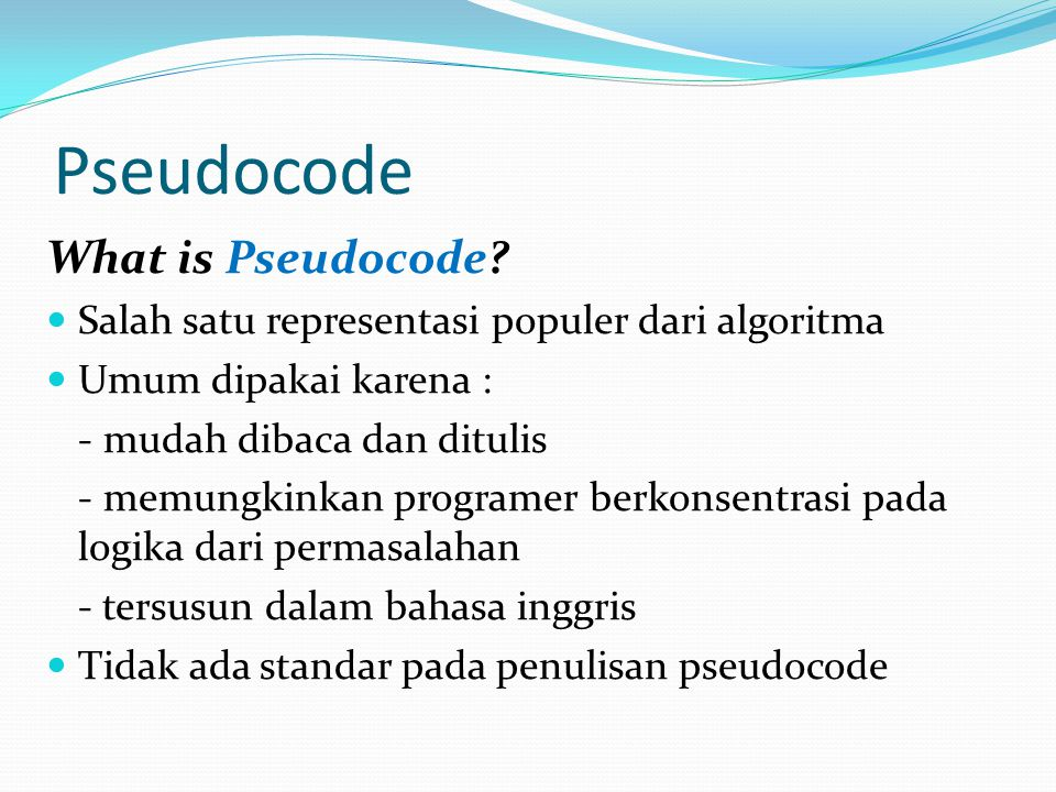 Pseudocode What is Pseudocode