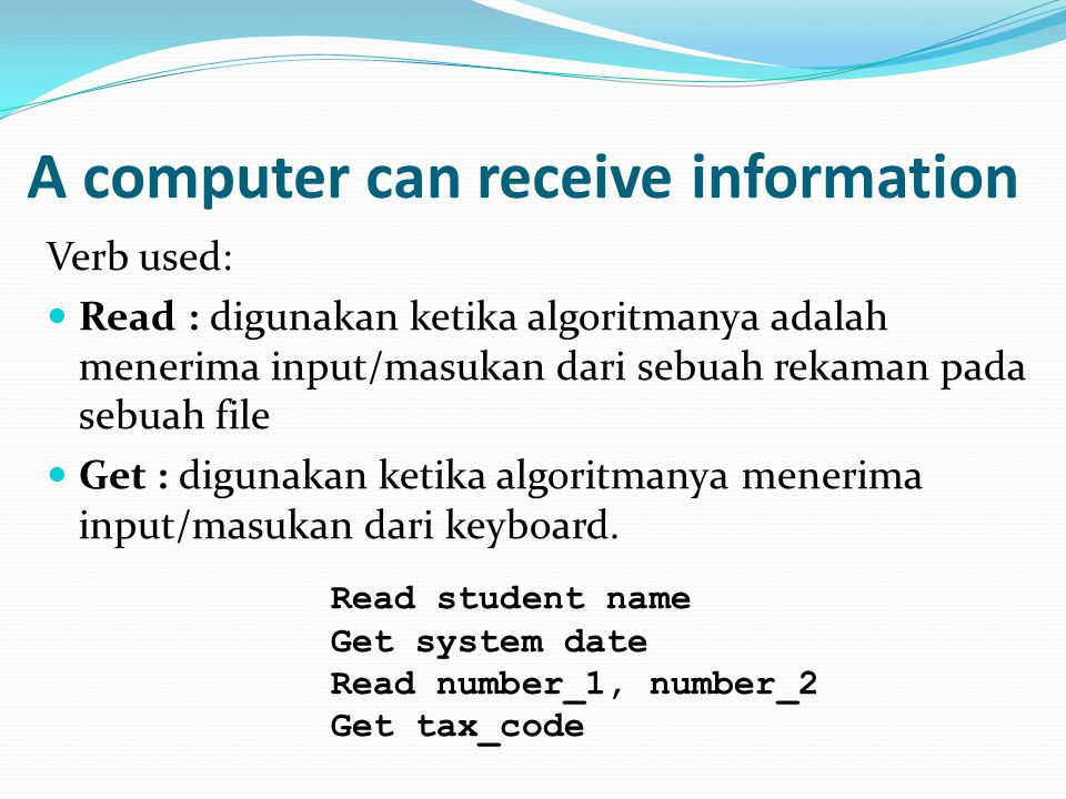 A computer can receive information
