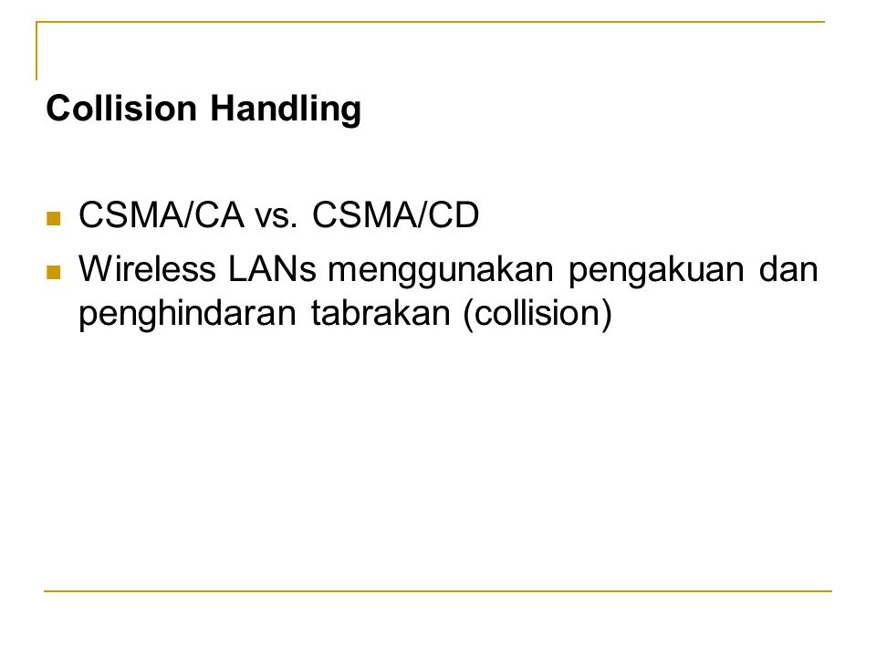 Collision Handling CSMA/CA vs. CSMA/CD.