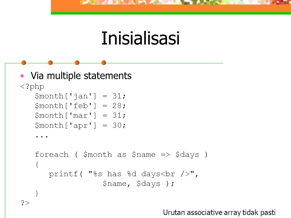 Inisialisasi Via multiple statements < php $month[ jan ] = 31;