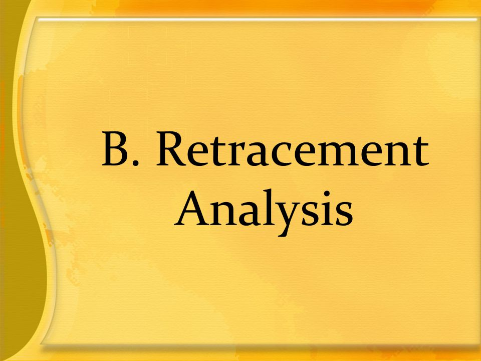 B. Retracement Analysis